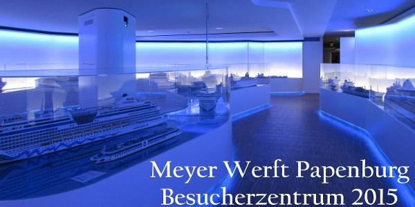 Meyer Werft Papenburg - Neues Besucherzentrum 2015