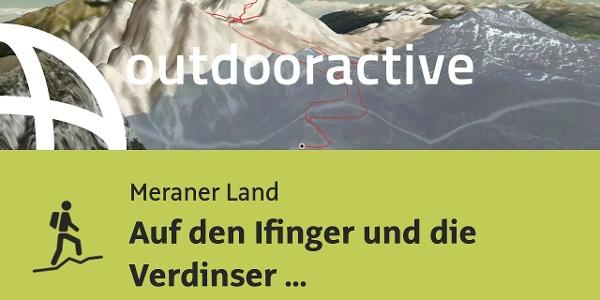 Bergtour im Meraner Land: Auf den Ifinger und die Verdinser Plattenspitze