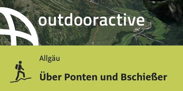 Bergtour im Allgäu: Über Ponten und Bschießer