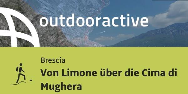 Bergtour in Brescia: Von Limone über die Cima di Mughera