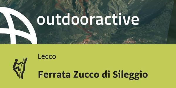 Klettersteig in Lecco: Ferrata Zucco di Sileggio