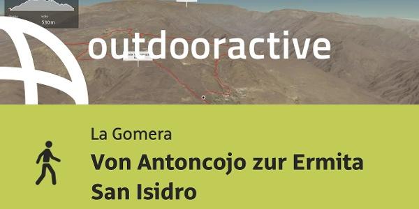 Wanderung auf La Gomera: Von Antoncojo zur Ermita San Isidro
