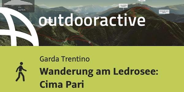 Wanderung am Gardasee: Wanderung am Ledrosee: Cima Pari