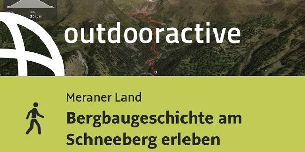 Wanderung im Meraner Land: Bergbaugeschichte am Schneeberg erleben