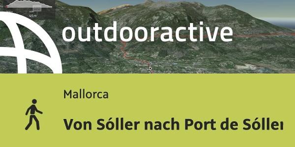 Wanderung auf Mallorca: Von Sóller nach Port de Sóller