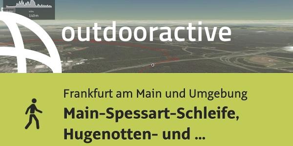 Wanderung in Frankfurt am Main und Umgebung: Main-Spessart-Schleife, Hugenotten- und Waldenserpfad