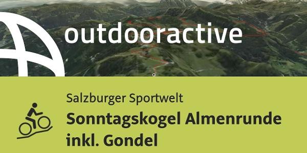 Mountainbike-tour in der Salzburger Sportwelt: Sonntagskogel Almenrunde inkl. Gondel