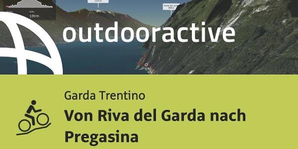 Mountainbike-tour am Gardasee: Von Riva del Garda nach Pregasina