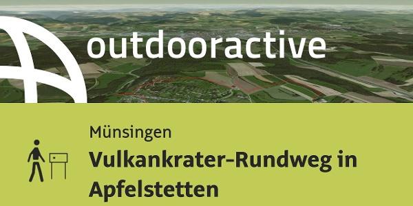 Themenweg in Münsingen: Vulkankrater-Rundweg in Apfelstetten