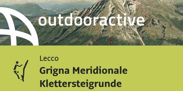 Klettersteig in Lecco: Grigna Meridionale Klettersteigrunde