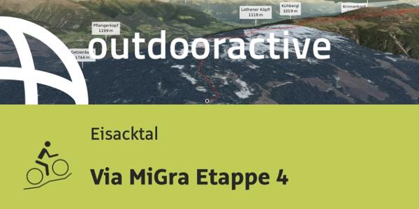 Mountainbike-tour im Eisacktal/Südtirol: Via MiGra Etappe 4