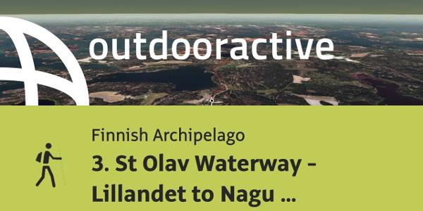 pilgrim trail in Finnish Archipelago: 3. St Olav Waterway - Lillandet to Nagu village