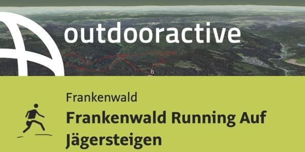 Trailrunning-Strecke im Frankenwald: Frankenwald Running Auf Jägersteigen