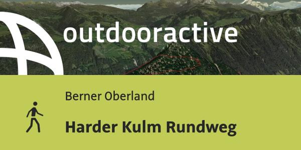 Wanderung im Berner Oberland: Harder Kulm Rundweg