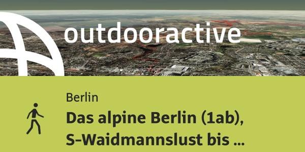 Wanderung in der Region Berlin: Das alpine Berlin (1ab), S-Waidmannslust bis S-Karow; 22,6km
