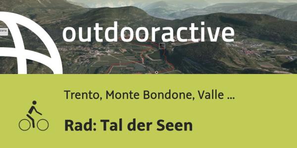 Radtour in Trento, Monte Bondone, Valle dell'Adige: Rad: Tal der Seen