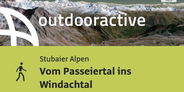 Wanderung in den Stubaier Alpen: Vom Passeiertal ins Windachtal