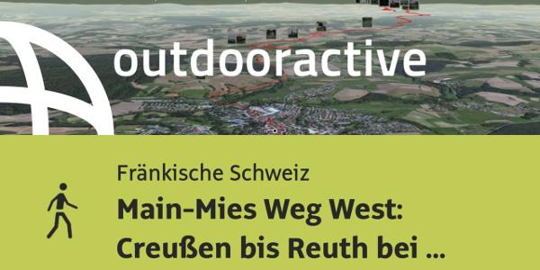 Wanderung in der Fränkischen Schweiz: Main-Mies Weg West: Creußen bis Reuth bei Erbendorf