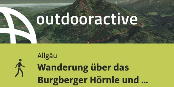 Wanderung im Allgäu: Wanderung über das Burgberger Hörnle und den Grünten