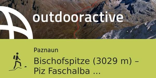 Trekking in Paznaun: Bischofspitze (3029 m) – Piz Faschalba (3047 m) – ...