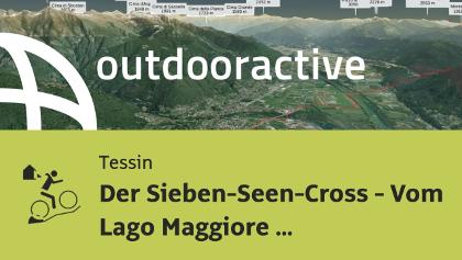 MTB Transalptour im Tessin: Der Sieben-Seen-Cross - Vom Lago Maggiore zum Gardasee