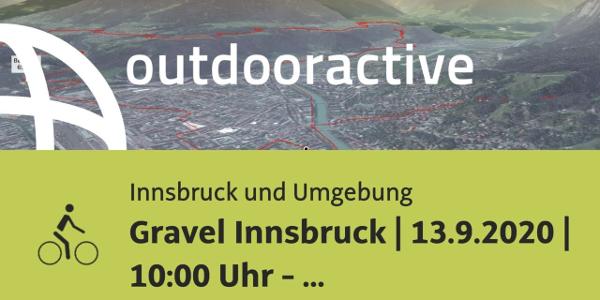 Radtour in Innsbruck und Umgebung: Gravel Innsbruck | 13.9.2020 | 10:00 Uhr - 10 a.m.