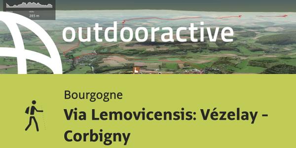 Pilgerweg in der Bourgogne: Via Lemovicensis: Vézelay - Corbigny