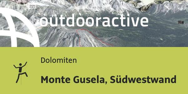 Alpinklettertour in den Dolomiten: Monte Gusela, Südwestwand