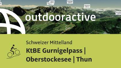 Mountainbike-tour im Schweizer Mittelland: KtBE Gurnigelpass | Oberstockesee | Thun