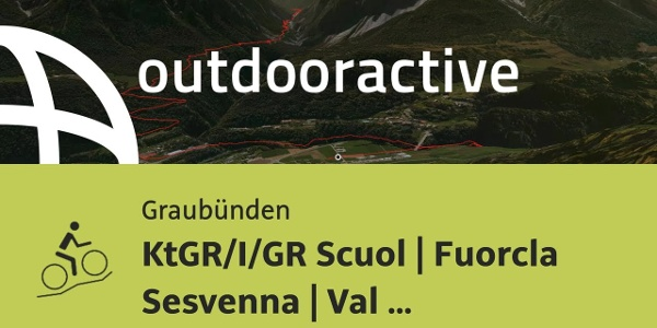 Mountainbike-tour in Graubünden: KtGR/I/GR Scuol | Fuorcla Sesvenna | Val d'Uina | Ramosch