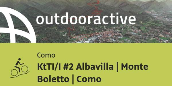 Mountainbike-tour in Como: KtTI/I #2 Albavilla   Monte Boletto   Como