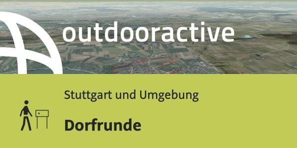 Themenweg in Stuttgart und Umgebung: Dorfrunde