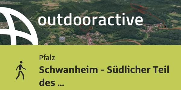 Wanderung in der Pfalz: Schwanheim - Südlicher Teil des Rimbachsteigs