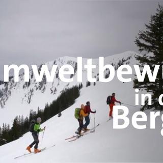 Umweltbewusst in den Bergen: Skibergsteigen umweltfreundlich | Bergauf-Bergab | BR
