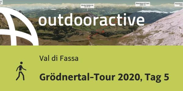 Wanderung im Val di Fassa: Grödnertal-Tour 2020, Tag 5