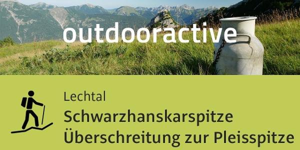 Bergtour im Lechtal: Schwarzhanskarspitze Überschreitung zur Pleisspitze - Bergwanderung Österreich