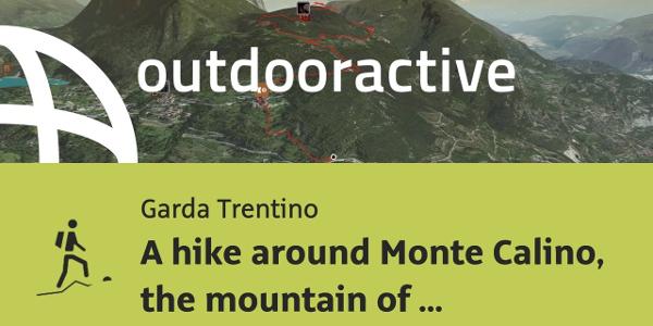 mountain hike at Lake Garda: A hike around Monte Calino, the mountain of Tenno