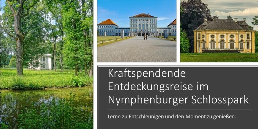 Kraftspendende Entdeckungsreise im Nymphenburger Schlosspark