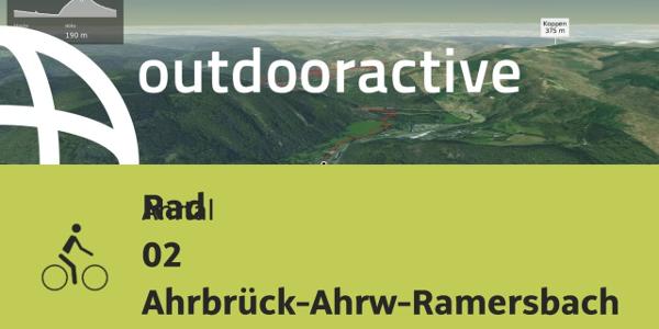 Radtour im Ahrtal: Rad 02 Ahrbrück-Ahrw-Ramersbach-Kesseling