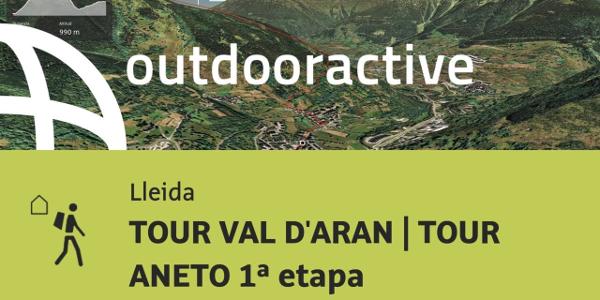 ruta senderista de larga distancia en Lleida: TOUR VAL D'ARAN   TOUR ANETO 1ª etapa