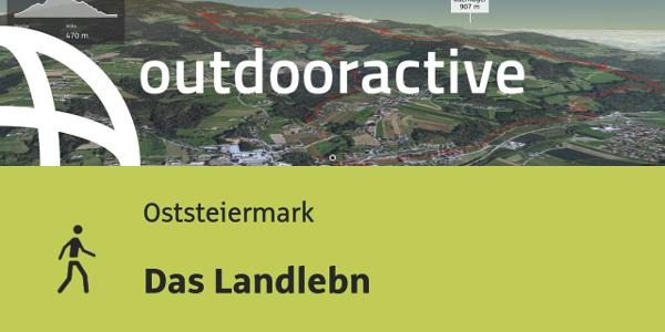 Wanderung in der Oststeiermark: Das Landlebn