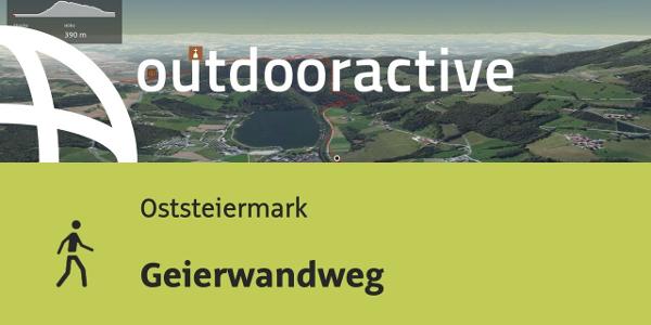 Wanderung in der Oststeiermark: Geierwandweg