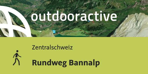Wanderung in der Zentralschweiz: Rundweg Bannalp