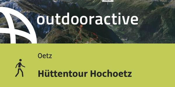 Wanderung in Oetz: Hüttentour Hochoetz