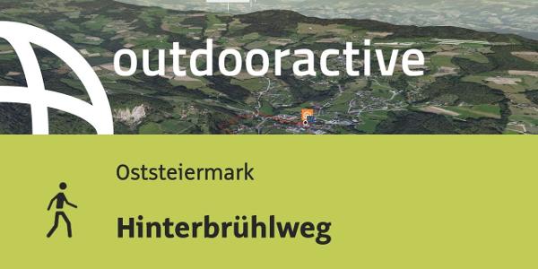 Wanderung in der Oststeiermark: Hinterbrühlweg