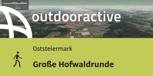 Wanderung in der Oststeiermark: Große Hofwaldrunde