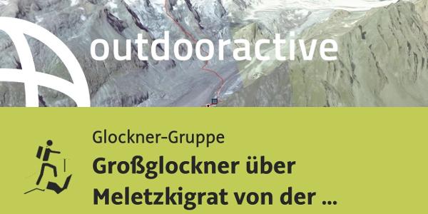 Hochtour in der Glockner-Gruppe: Großglockner über Meletzkigrat von der Franz-Josefs-Höhe