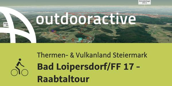 Radtour im Steirischen Thermenland: Bad Loipersdorf/FF 17 - Raabtaltour